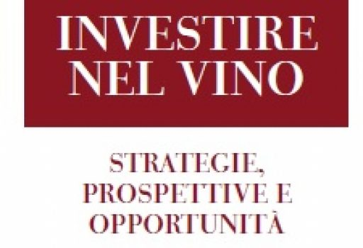 Investire nel vino: strategie, prospettive, opportunità